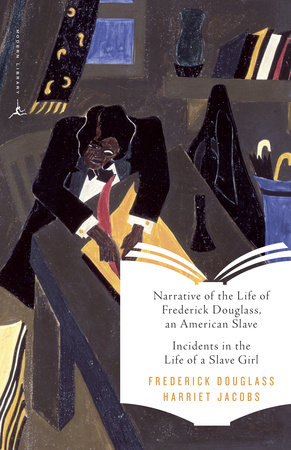 Narrative of the Life of Frederick Douglass, an American Slave & Incidents in the Life of a Slave Girl by Frederick Douglass and Harriet Jacobs