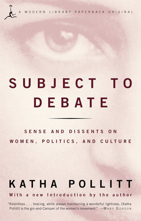 Subject to Debate by Katha Pollitt