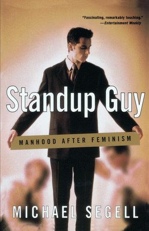 Standup Guy by Michael Segell