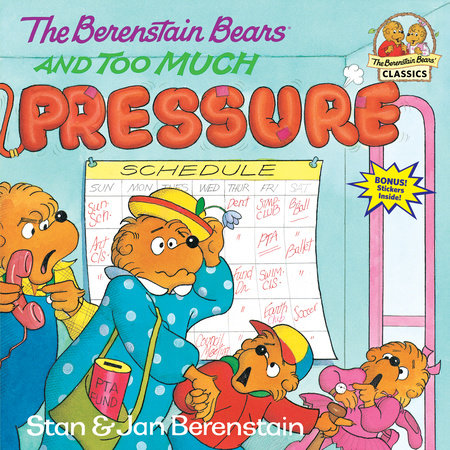The Berenstain Bears and Too Much Pressure by Stan Berenstain and Jan Berenstain