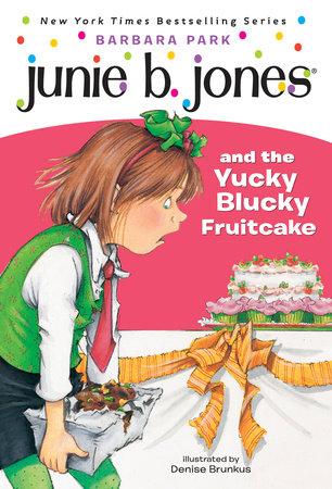 Junie B. Jones #5: Junie B. Jones and the Yucky Blucky Fruitcake by Barbara Park