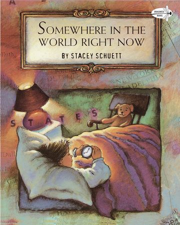 Somewhere in the World Right Now by Stacey Schuett