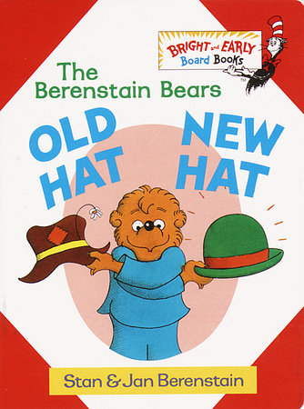 Old Hat New Hat by Stan Berenstain and Jan Berenstain