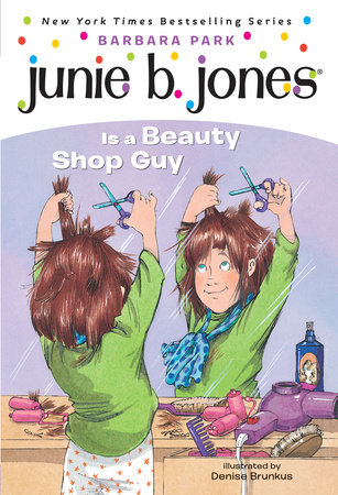 Junie B. Jones #11: Junie B. Jones Is a Beauty Shop Guy