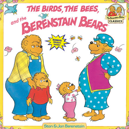The Birds, the Bees, and the Berenstain Bears by Stan Berenstain and Jan Berenstain