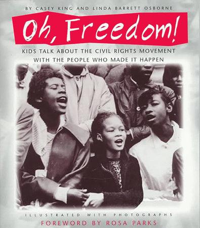 Oh, Freedom! by Casey King and Linda Barrett Osborne