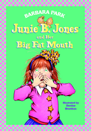 Junie B. Jones #3: Junie B. Jones and Her Big Fat Mouth by Barbara Park