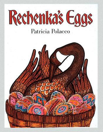 Rechenka's Eggs by Patricia Polacco