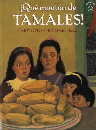 ¡Qué montón de Tamales! by Gary Soto