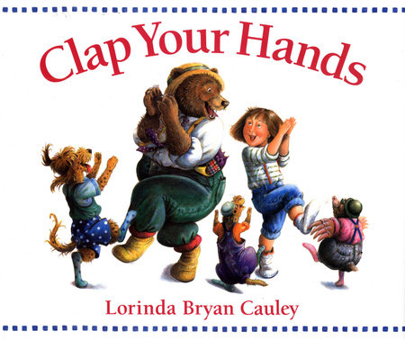 Clap Your Hands by Lorinda Bryan Cauley