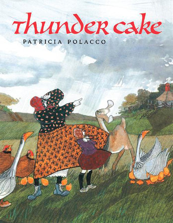 Thunder Cake By Patricia Polacco 9780698115811 Penguinrandomhouse Com Books