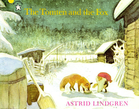 The Tomten and the Fox by Astrid Lindgren