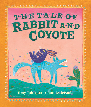 The Tale of Rabbit and Coyote by Tony Johnston