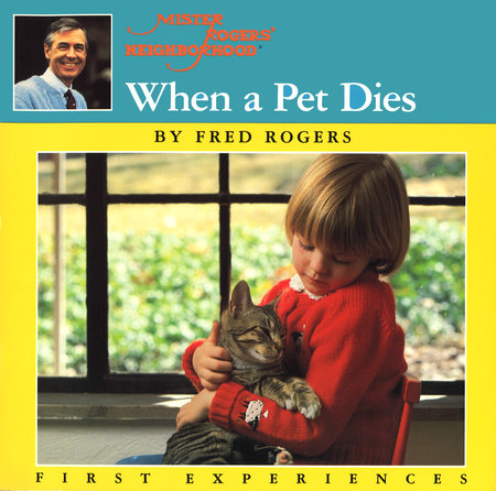 When A Pet Dies By Fred Rogers 9780698116665 Penguinrandomhouse Com Books