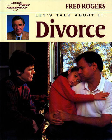Let's Talk About It: Divorce by Fred Rogers