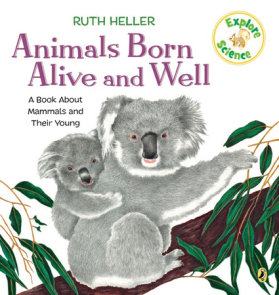 Animals Born Alive and Well