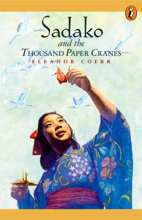 Sadako and the Thousand Paper Cranes by Eleanor Coerr