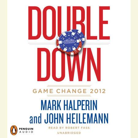 Double Down by Mark Halperin and John Heilemann