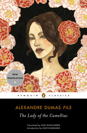 The Lady of the Camellias by Alexandre Dumas fils