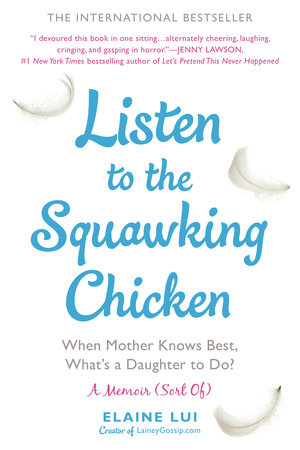 Listen to the Squawking Chicken by Elaine Lui