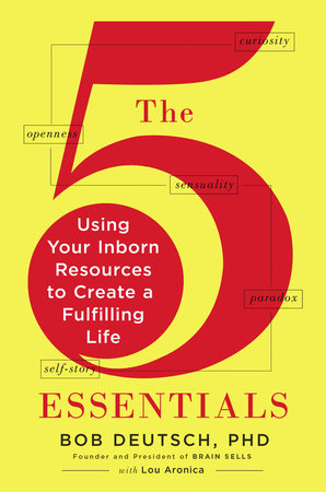 The 5 Essentials by Bob Deutsch, Ph.D. and Lou Aronica