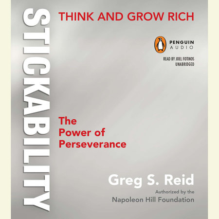 """Think and Grow Rich """"Stickability"""" by Greg S Reid and The Napoleon Hill Foundation"""