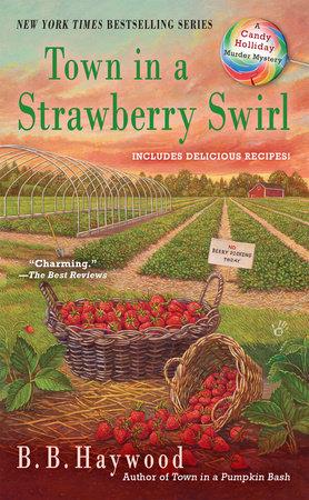 Town in a Strawberry Swirl by B. B. Haywood