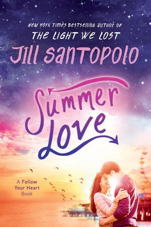 Summer Love by Jill Santopolo
