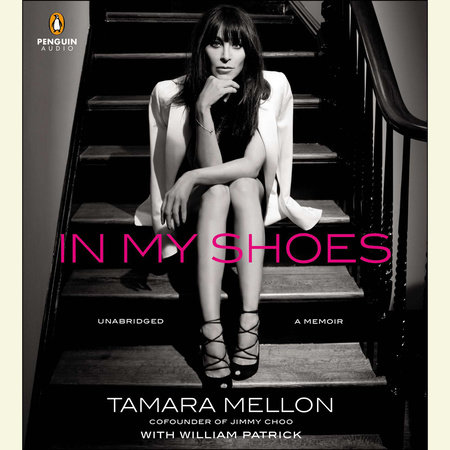 In My Shoes by Tamara Mellon and William Patrick