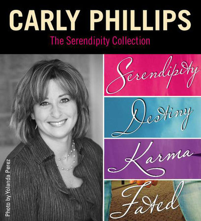 The Serendipity Collection by Carly Phillips by Carly Phillips
