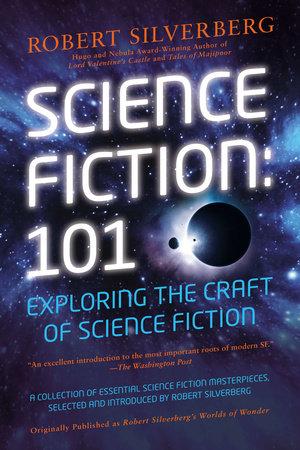 Science Fiction: 101 by Robert K. Silverberg