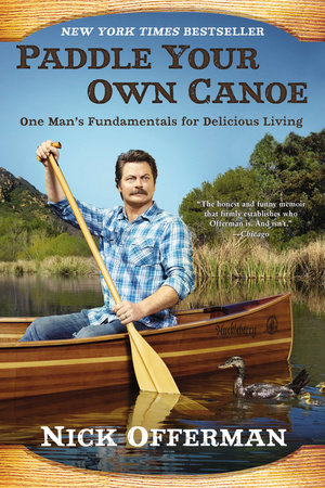 Paddle Your Own Canoe by Nick Offerman