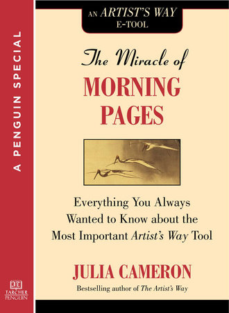 The miracle of morning pages by julia cameron penguinrandomhouse the miracle of morning pages by julia cameron fandeluxe Document