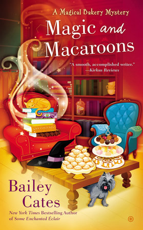 Magic and Macaroons by Bailey Cates