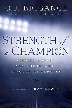 Strength of a Champion by O.J. Brigance and Peter Schrager