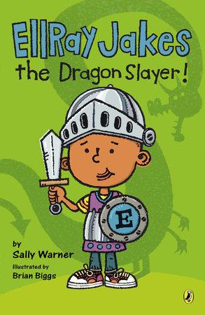 Ellray Jakes the Dragon Slayer by Sally Warner
