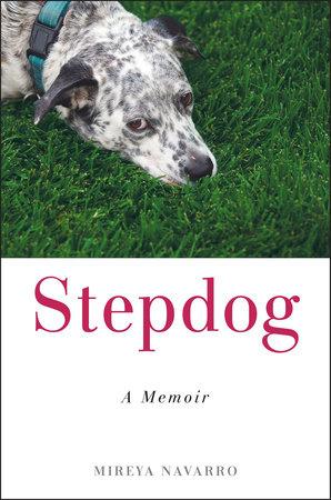 Stepdog by Mireya Navarro