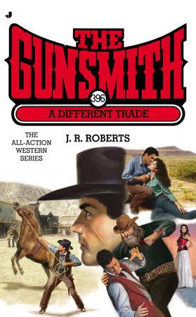 The Gunsmith #396 by J. R. Roberts