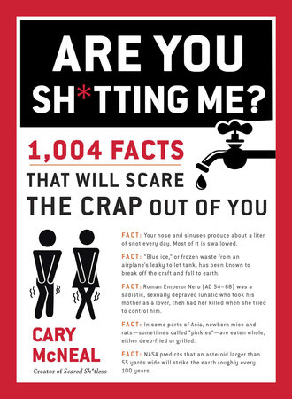 Are You Sh*tting Me? by Cary McNeal