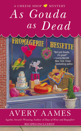 As Gouda as Dead by Avery Aames