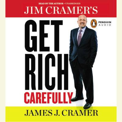 Jim Cramer's Get Rich Carefully cover