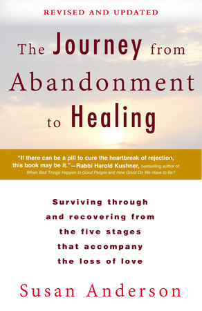 The Journey from Abandonment to Healing: Revised and Updated by Susan Anderson