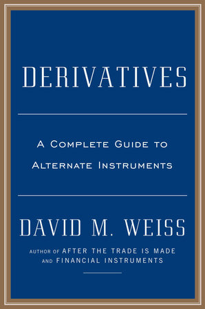 Derivatives by David M. Weiss
