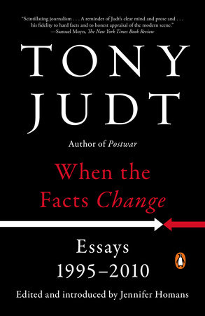 When the Facts Change by Tony Judt