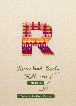 Riverhead Books Fall 2013 Insider by Riverhead Books, Ivan Doig, David Schickler, Daniel Alarcón and Wil S. Hylton