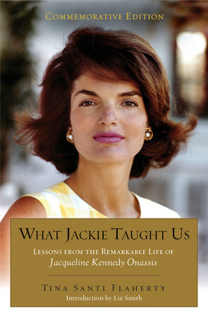 What Jackie Taught Us (Revised and Expanded by Tina Santi Flaherty