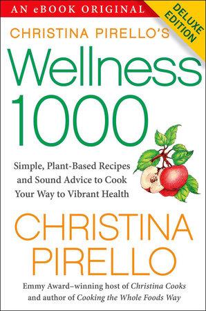 Christina Pirello's Wellness 1000 by Christina Pirello