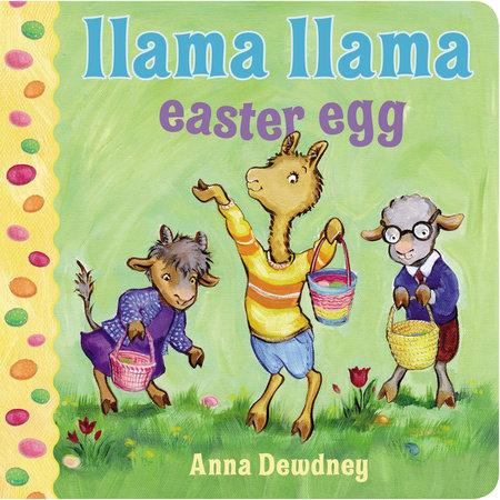 Llama Llama Easter Egg by Anna Dewdney