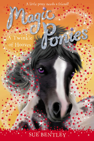 A Twinkle of Hooves #3 by Sue Bentley