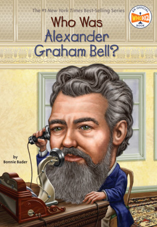 Who Was Alexander Graham Bell? by Bonnie Bader and Who HQ